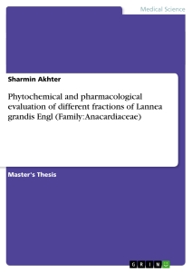 Titel: Phytochemical and pharmacological evaluation of different fractions of Lannea grandis Engl (Family: Anacardiaceae)