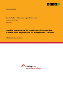Titel: Possible Solutions for the Israeli-Palestinian Conflict. Framework of Negotiations for a Hegemonic Coalition