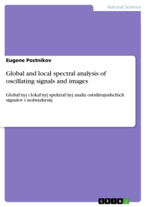 Titel: Global and local spectral analysis of oscillating signals and images