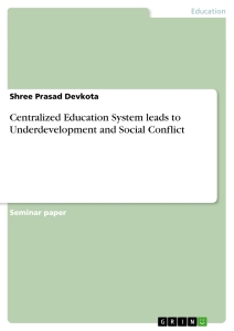 Titel: Centralized Education System leads to Underdevelopment and Social Conflict