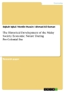 Titel: The Historical Development of the Malay Society Economic Nature During Pre-Colonial Era