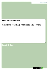 Titel: Grammar. Teaching, Practising and Testing