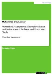 Titel: Watershed Management, Eutrophication as an Environmental Problem and Protection Tools