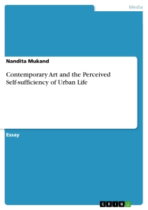 Titel: Contemporary Art and the Perceived Self-sufficiency of Urban Life
