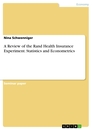 Titel: A Review of the Rand Health Insurance Experiment. Statistics and Econometrics