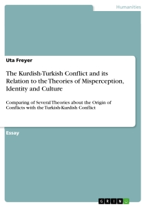 Titel: The Kurdish-Turkish Conflict and its Relation to the Theories of Misperception, Identity and Culture