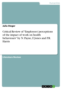 "Titel: Critical Review of ""Employees' perceptions of the impact of work on health behaviours"" by N. Payne, F. Jones and P.R. Harris"