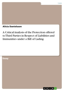 Titel: A Critical Analysis of the Protection offered to Third Parties in Respect of Liabilities and Immunities under a Bill of Lading