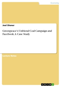 Titel: Greenpeace's Unfriend Coal Campaign and Facebook. A Case Study