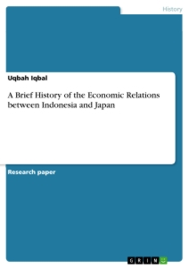 Titel: A Brief History of the Economic Relations between Indonesia and Japan