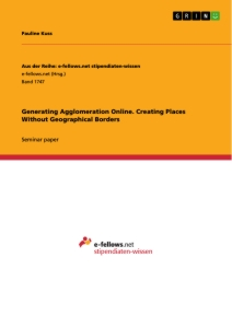 Titel: Generating Agglomeration Online. Creating Places Without Geographical Borders