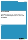 Titel: Hiding in Plain Site. An Ethical Analysis of Social Media Privacy Policies in Theory and in Practice