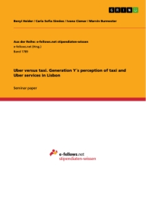 Titel: Uber versus taxi. Generation Y´s perception of taxi and Uber services in Lisbon