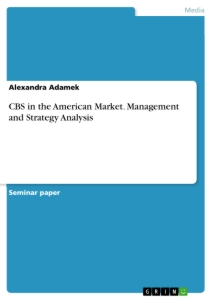 Titel: CBS in the American Market. Management and Strategy Analysis