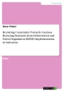 Titel: Revisiting Constraints: Towards Cautious Reducing Emissions from Deforestation and Forest Degradation (REDD) Implementation in Indonesia