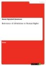 Titel: Relevance of Arbitration to Human Rights