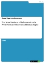 Titel: The Mass Media as a Mechanism for the Promotion and Protection of Human Rights