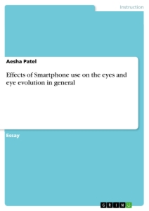 Titel: Effects of Smartphone use on the eyes and eye evolution in general