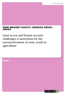 Titel: Land access and Tenure security challenges. A motivation for the non-involvement of some youth in agriculture