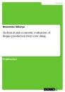 Titel: Technical and economic evaluation of biogas production from cow dung