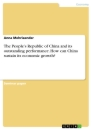 Titel: The People's Republic of China and its outstanding performance. How can China sustain its economic growth?