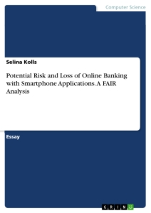 Titel: Potential Risk and Loss of Online Banking with Smartphone Applications. A FAIR Analysis