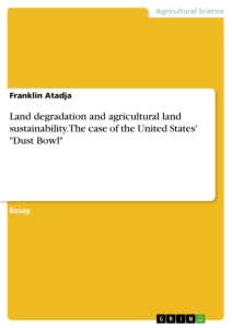 "Titel: Land degradation and agricultural land sustainability. The case of the United States' ""Dust Bowl"""