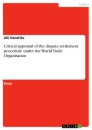 Titel: Critical appraisal of the dispute settlement procedure under the World Trade Organisation