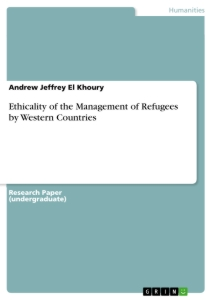 Titel: Ethicality of the Management of Refugees by Western Countries