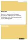 Titel: Impact of employee performance recognition techniques on customer satisfaction in the telecommunication sector of Bangladesh
