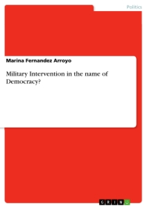 Titel: Military Intervention in the name of Democracy?