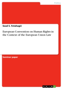 Titel: European Convention on Human Rights in the Context of the European Union Law