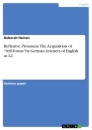 """Titel: Reflexive Pronouns. The Acquisition of """"Self-Forms"""" by German Learners of English as L2"""
