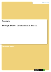 Titel: Foreign Direct Investment in Russia