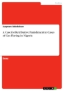 Titel: A Case for Retributive Punishment in Cases of Gas Flaring in Nigeria