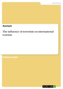 Titel: The influenсe of terrorism on international tourism