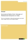 Titel: International Market Entry Strategies of Multinational Enterprises in China