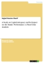 Titel: A Study on Capital Adequacy and Its Impact on the Banks' Performance. A Panel Data Analysis