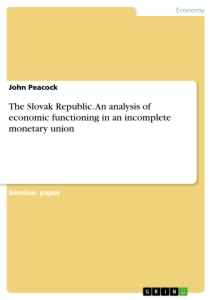Titel: The Slovak Republic. An analysis of economic functioning in an incomplete monetary union