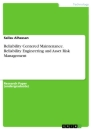 Titel: Reliability Centered Maintenance. Reliability Engineering and Asset Risk Management