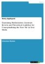 Titel: Examining Mediatization. Literature Review, and Theoretical Guideline for Conceptualising the New 'Me' in New Media
