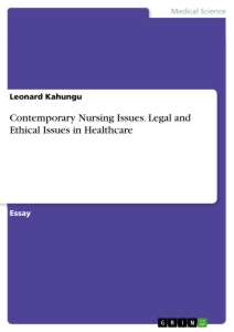 Titel: Contemporary Nursing Issues. Legal and Ethical Issues in Healthcare