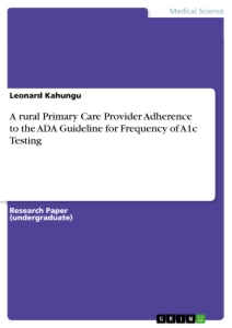 Titel: A rural Primary Care Provider Adherence to the ADA Guideline for Frequency of A1c Testing