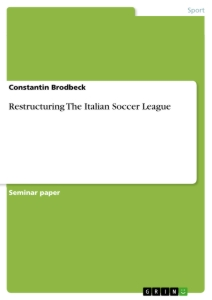 Titel: Restructuring The Italian Soccer League