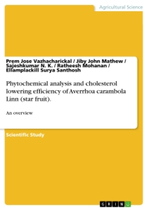 Titel: Phytochemical analysis and cholesterol lowering efficiency of Averrhoa carambola Linn (star fruit).