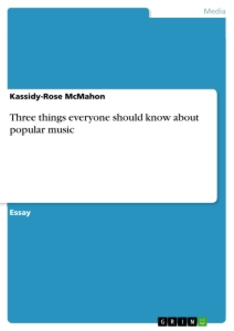 Titel: Three things everyone should know about popular music