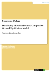 Titel: Developing a Tourism Focused Computable General Equilibrium Model