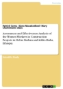 Titel: Assessment and Effectiveness Analysis of the Women Workers in Construction Projects in Debre Berhan and Addis Ababa, Ethiopia