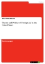 Titel: Theory and Politics of Foreign Aid in the United States