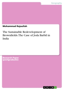 Titel: The Sustainable Redevelopment of Brownfields. The Case of Joda Barbil in India